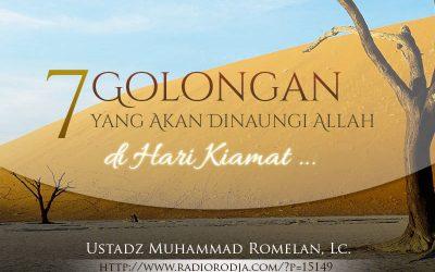 7 Golongan yang Akan Dinaungi Allah di Hari Kiamat (Ustadz Muhammad Romelan, Lc.)