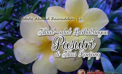 Download Ceramah Agama Islam: Adab-adab Berhubungan Pasutri di Atas Ranjang - Ustadz Ahmad Zainuddin, Lc.