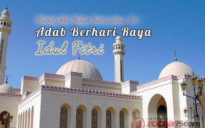 Adab Berhari Raya Idul Fitri (Ustadz Abu Yahya Badrusalam, Lc.)