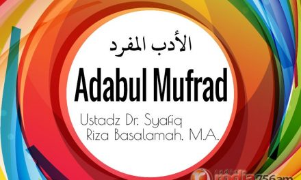 Akhlak Mulia dan Kedermawanan Jiwa – Bab 135-136 – Hadits 273-278 – Kitab Al-Adab Al-Mufrad (Ustadz Dr. Syafiq Riza Basalamah, M.A.)