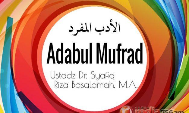 Orang yang Suka Menyebarkan Keburukan Orang Lain dan Memuji Temannya – Bab 152-154 – Hadits 331-337 – Kitab Al-Adab Al-Mufrad (Ustadz Dr. Syafiq Riza Basalamah, M.A.)