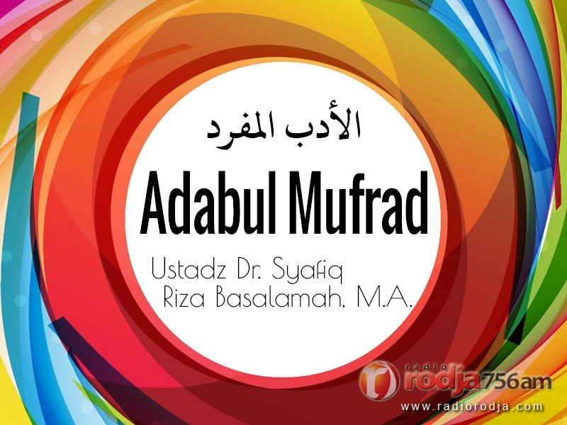 Hukum Mengambil Telur Burung hingga Menumbuhkan Kebaikan di Antara Manusia – Bab 177-179 – Hadits 382-385 – Kitab Al-Adab Al-Mufrad (Ustadz Dr. Syafiq Riza Basalamah, M.A.)