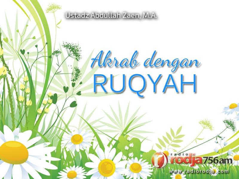 Akrab dengan Ruqyah (Ustadz Abdullah Zaen, M.A.)