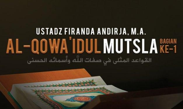 Al-Qowa'idul Mutsla – Bagian ke-1 (Ustadz Firanda Andirja, M.A.)