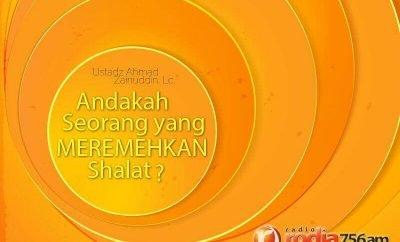 Download Ceramah Agama Islam: Andakah Seorang yang Meremehkan Shalat? (Ustadz Ahmad Zainuddin, Lc.)