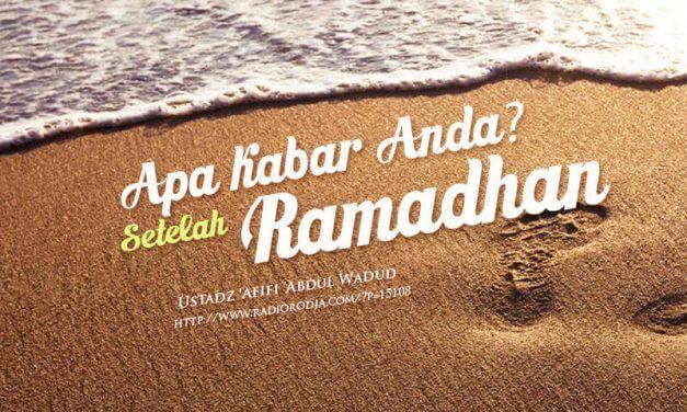 Apa Kabar Anda setelah Ramadhan? (Ustadz 'Afifi 'Abdul Wadud)