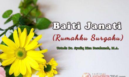Baiti Jannati, Rumahku Surgaku (Ustadz Dr. Syafiq Riza Basalamah, M.A.)