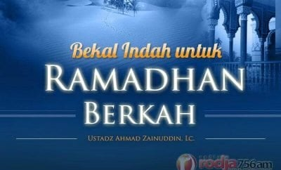 Download Ceramah Agama Islam: Bekal Indah untuk Ramadhan Berkah (Ustadz Ahmad Zainuddin, Lc.)