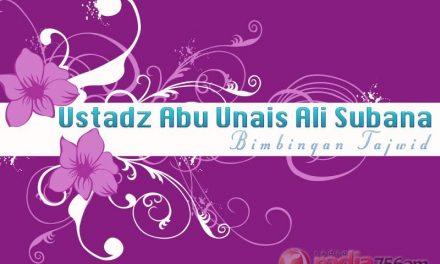 Bimbingan Tajwid: Praktik Membaca Al-Qur'an – Surat Thaha: 25-64 (Ustadz Abu Unais Ali Subana)