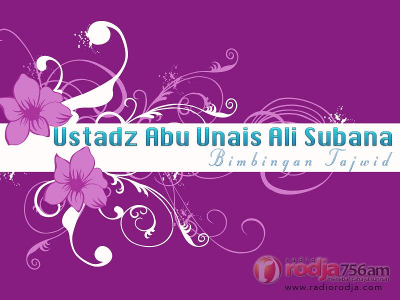 Bimbingan Tajwid: Praktik Membaca Al-Qur'an secara Tadwir – Surat Yusuf: 44-70 (Ustadz Abu Unais Ali Subana)