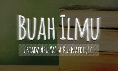 Download Ceramah Agama Islam: Buah Ilmu (Ustadz Abu Ya'la Kurnaedi, Lc.)