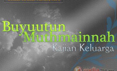 Download Ceramah Agama Islam: Buyutun Muthmainnah - Ustadz Firdaus Sanusi