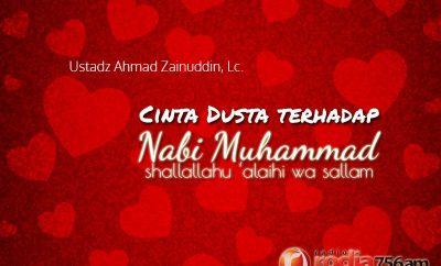 Download Ceramah Agama Islam: Cinta Dusta terhadap Nabi Muhammad Shallallahu 'alaihi wa Sallam (Ustadz Ahmad Zainuddin, Lc.)