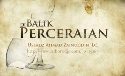 Download Ceramah Agama Islam: Di Balik Perceraian (Ustadz Ahmad Zainuddin, Lc.)
