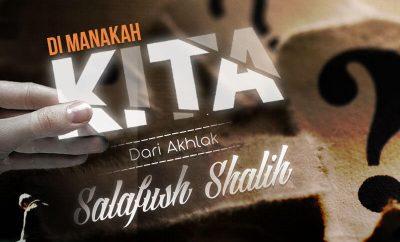 Download Ceramah Agama Islam: Di Manakah Kita dari Akhlak Salafush Shalih? (Ustadz Abu Yahya Badrusalam, Lc.)