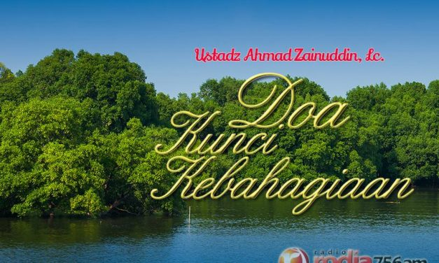 Doa Kunci Kebahagiaan (Ustadz Ahmad Zainuddin, Lc.)