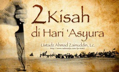 Download Ceramah Agama Islam: Dua Kisah di Hari 'Asyura (Ustadz Ahmad Zainuddin, Lc.)