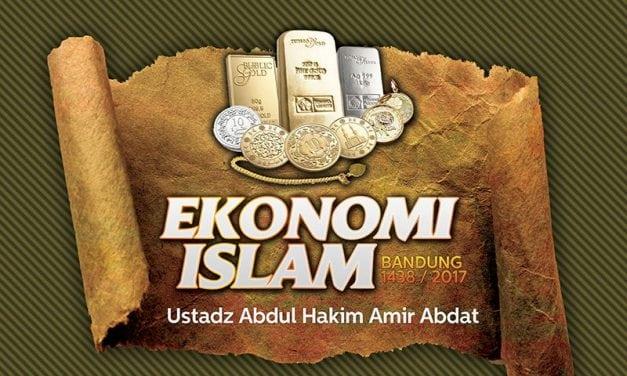 Ekonomi Islam – Bandung 1438 / 2017 (Ustadz Abdul Hakim Amir Abdat)