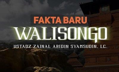Download Ceramah Agama Islam: Fakta Baru Walisongo (Ustadz Zainal Abidin Syamsudin, Lc.)