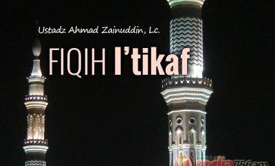 Download Ceramah Agama Islam: Fiqih I'tikaf - Ustadz Ahmad Zainuddin, Lc.