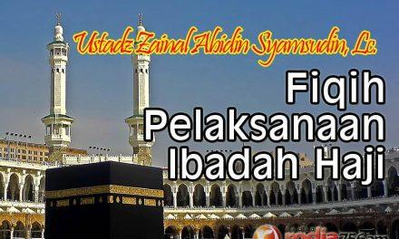 Fiqih Pelaksanaan Ibadah Haji (Ustadz Zainal Abidin Syamsudin, Lc.)