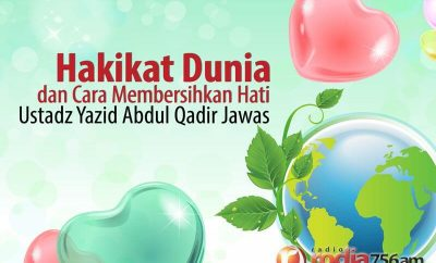 Download Ceramah Agama Islam: Hakikat Dunia dan Cara Membersihkan Hati (Ustadz Yazid Abdul Qadir Jawas)