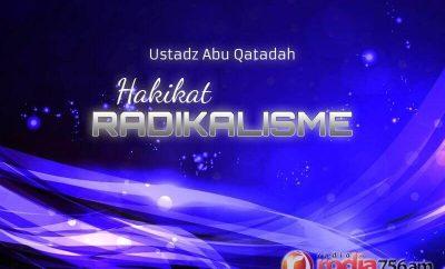 Download Ceramah Agama Islam: Hakikat Radikalisme (Ustadz Abu Qatadah)