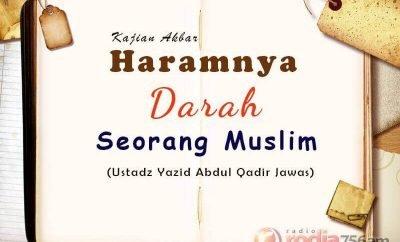 Download Ceramah Agama Islam: Haramnya Darah Seorang Muslim (Ustadz Yazid Abdul Qadir Jawas)