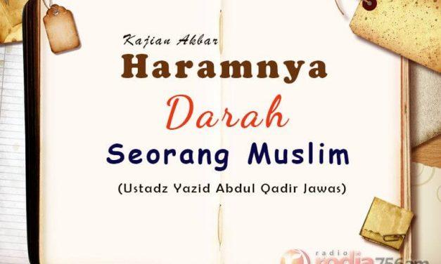 Haramnya Darah Seorang Muslim (Ustadz Yazid Abdul Qadir Jawas)