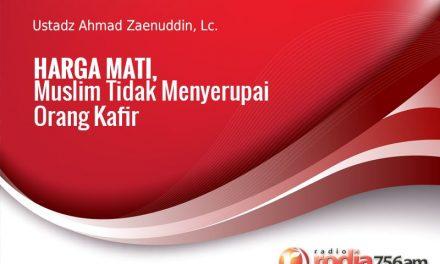 Harga Mati, Muslim Tidak Menyerupai Orang Kafir (Ustadz Ahmad Zainuddin, Lc.)