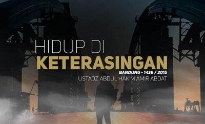 Download Ceramah Agama Islam: Hidup di Keterasingan - Bandung 1436 / 2015 (Ustadz Abdul Hakim Amir Abdat)