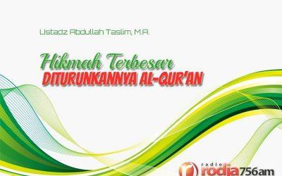 Hikmah Terbesar Diturunkannya Al-Quran (Ustadz Abdullah Taslim, M.A.)