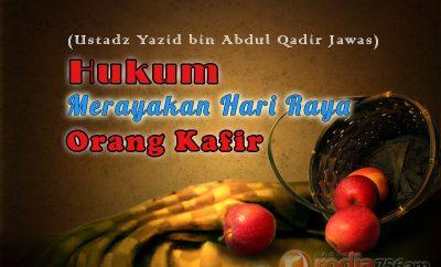 Download Ceramah Agama Islam: Hukum Merayakan Hari Raya Orang Kafir (Ustadz Yazid Abdul Qadir Jawas)