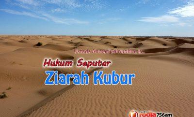 Download Ceramah Agama Islam: Hukum Seputar Ziarah Kubur - Ustadz Ahmad Zainuddin, Lc.