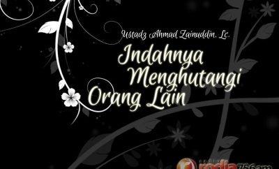 Download Ceramah Agama Islam: Indahnya Menghutangi Orang Lain - Ustadz Ahmad Zainuddin, Lc.