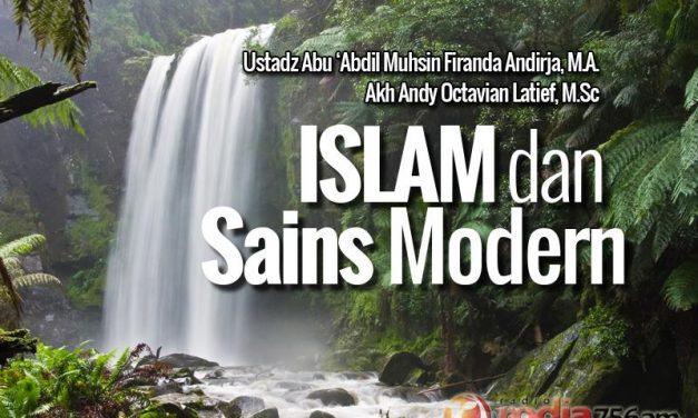 Islam dan Sains Modern (Ustadz Abu Abdil Muhsin Firanda Andirja, M.A. dan Akh Andy Octavian Latief, M.Sc)