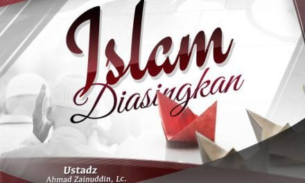 Islam Diasingkan (Ustadz Ahmad Zainuddin, Lc.)