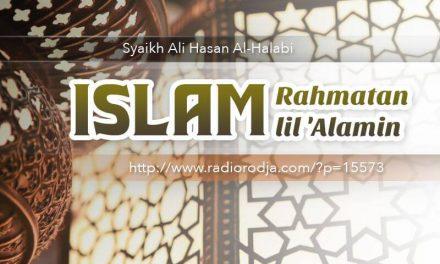 Islam Rahmatan lil 'Alamin (Syaikh 'Ali Hasan Al-Halabi)