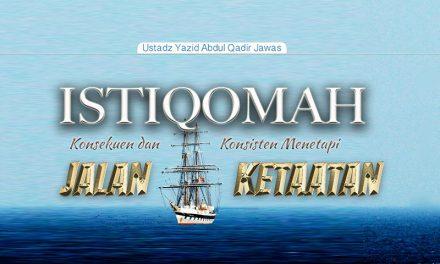 Istiqomah, Konsekuen dan Konsisten Menetapi Jalan Ketaatan – Surabaya 1437 / 2016 (Ustadz Yazid Abdul Qadir Jawas)