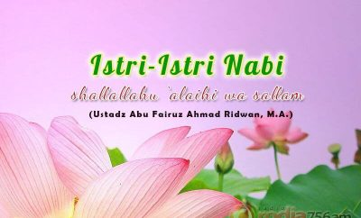 Download Ceramah Agama Islam: Istri-Istri Nabi shallallahu 'alaihi wa sallam (Ustadz Abu Fairuz Ahmad Ridwan, M.A.)