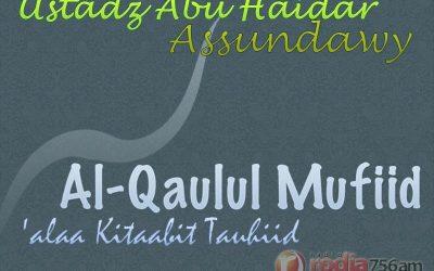 Bab Menaati Ulama dan Umara dalam Mengharamkan yang Halal dan Sebaliknya Berarti Mempertuhankan Mereka – Bagian ke-3 – Kitab Al-Qaulul Mufid (Ustadz Abu Haidar As-Sundawy)