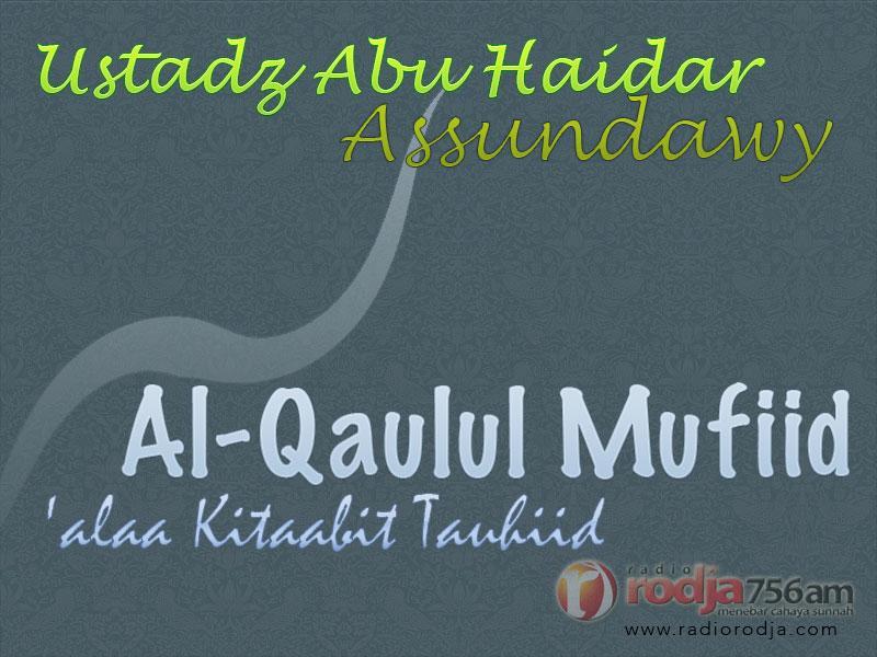 Bab Menaati Ulama dan Umara dalam Mengharamkan yang Halal dan Sebaliknya Berarti Mempertuhankan Mereka – Bagian ke-1 – Kitab Al-Qaulul Mufid (Ustadz Abu Haidar As-Sundawy)
