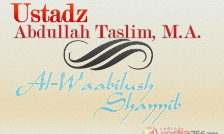 Penjelasan tentang Keutamaan Membaca Al-Qur'an, Dzikir, dan Do'a – Kitab Al-Wabilush Shayyib (Ustadz Abdullah Taslim, M.A.)