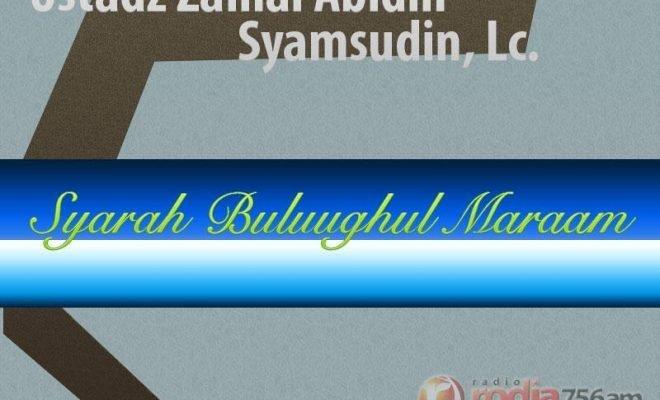 Download Ceramah Agama Islam: Kajian Kitab Syarah Bulughul Maram - Ustadz Zainal Abidin Syamsudin