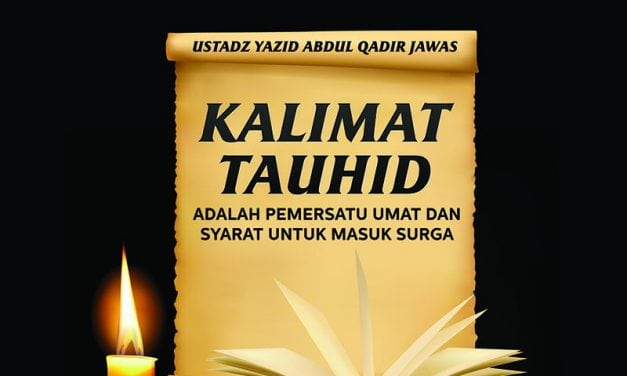 Kalimat Tauhid adalah Pemersatu Umat dan Syarat untuk Masuk Surga – Jakarta 1438 / 2017 (Ustadz Yazid Abdul Qadir Jawas)