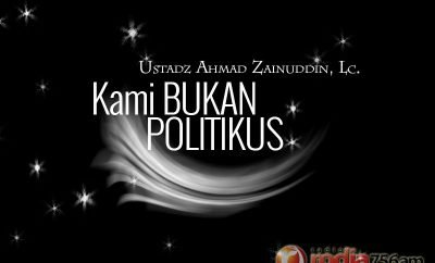 Download Ceramah Agama Islam: Kami Bukan Politikus (Ustadz Ahmad Zainuddin, Lc.)