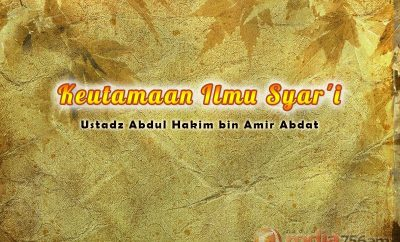 Download Ceramah Agama Islam: Keutamaan Ilmu Syar'i / Ilmu Agama (Ustadz Abdul Hakim Amir Abdat)