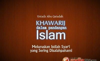 Download Ceramah Agama Islam: Khawarij dalam Pandangan Islam (Ustadz Abu Qatadah)