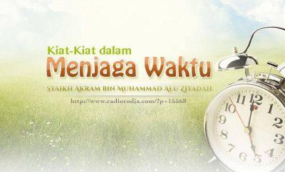 Download Ceramah Agama Islam: Kiat-Kiat dalam Menjaga Waktu (Syaikh Akram bin Muhammad Alu Ziyadah)