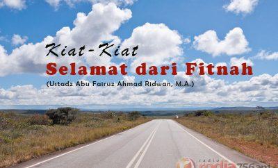 Download Ceramah Agama Islam: Kiat-Kiat Selamat dari Fitnah (Ustadz Abu Fairuz Ahmad Ridwan, M.A.)